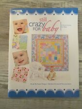 Still Crazy for Baby quilt book by Leisure Arts (2009, Trade Paperback)