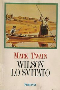 WILSON LO SVITATO - Mark Twain - Bompiani - romanzo