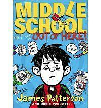 Middle School: Get Me Out of Here! 2 by James Patterson and Chris Tebbetts (201…