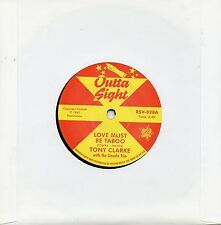 TONY CLARKE-LOVE MUST BE TABOO / WILLIE WEST-WILLIE  KNOWS HOW  UK OUTTASIGHT