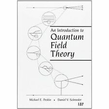 An Introduction To Quantum Field Theory by Michael E. Peskin, Daniel V. Schroeder (Hardback, 1995)