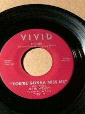 John Wesley Vivid107 You'Re Gonna Miss Me /Girl With The Red Dress On Vg+ Hear