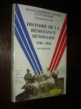 HISTOIRE DE LA RESISTANCE SENONAISE 1940-1944 - J. Drogland (envoi) 1998 - Yonne