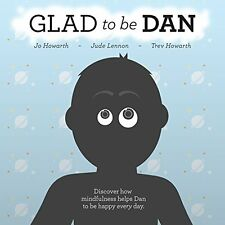Glad To Be Dan Mindfulness Childrens Book Kids Story Gift Positive Thinking Xmas