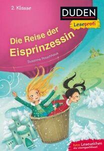 Duden Leseprofi - Die Reise der Eisprinzessin, 2. Klasse >ungelesen< Rauchhaus,