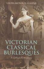 Victorian Classical Burlesques; Paperback Book; Monros-Gaspar Laura.