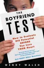 The Boyfriend Test: How to Evaluate HIS Potential BEFORE You Lose YOUR Heart Wa