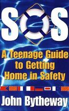 S.O.S : A Teenage Guide to Getting Home in Safety by John Bytheway