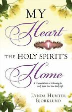 My Heart, the Holy Spirit's Home: A Woman's Guide to Welcoming the Holy Spirit I