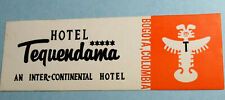 """1980 HOTEL TEQUENDAMA Bogota Colombia Luggage Label """"An Inter-Continental Hotel"""""""