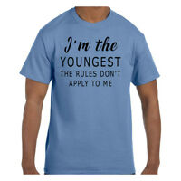 Funny Humor Tshirt I'm The Youngest Rules Don't Apply To Me