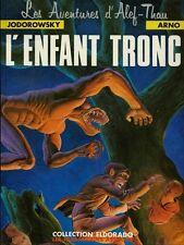 EO 1983 SP JODOROWSKY + ARNO + DESSIN ORIGINAL ALEF THAU N° 1 : L'ENFANT-TRONC
