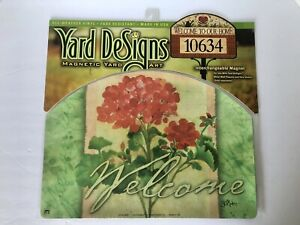 Yard DeSigns **Geranium Splendor** Magnetic Yard Art - Welcome Sign BRAND NEW