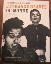 Frédéric Pajak & Lea Lund: L'étrange beauté du monde/Les Editions Noir sur Blanc