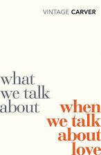 Raymond Carver What We Talk About When We Talk About Love (Paperback) New Book