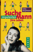 GABY HAUPTMANN Suche impotenten Mann fürs Leben (Humorvoller Roman) HC