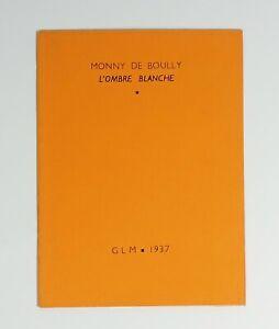 """Monny de BOULLY """"L'ombre blanche"""" GLM, coll. """"Orange"""", 1937. EO. Vélin"""