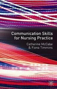 Communication Skills for Nursing Practice by Fiona Timmins, Catherine McCabe (P…