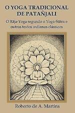 O Yoga Tradicional de Patanjali : O R by Roberto De Andrade Martins (2015,...