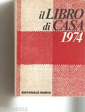 IL LIBRO DI CASA 1974 - EDITORIALE DOMUS