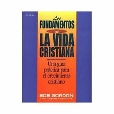 LOS FUNDAMENTOS DE LA VIDA CRISTIANA / THE FOUNDATIONS OF CHRISTIAN LIVING