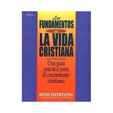 Los Fundamento de la Vida Cristiana by B. Gordon (2001, Paperback)