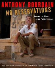 No Reservations: Around the World on an Empty Stomach by Anthony Bourdain: New