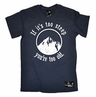If It s Too Steep You re Too Old T-SHIRT Snowboard Snowboarding Birthday gift