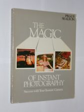 The Magic Of Instant Photography. Peggy Sealfon Softback Book 1983.