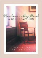 Restore My Soul : A Grief Companion by Peterson, Lorraine