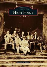Images of America: High Point by Barbara E. Taylor (2013, Paperback)