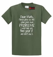 Dear Math Solve Your Own Problems Funny T Shirt Math Humor College Tee