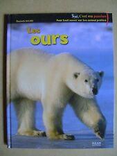 Livre Les ours pour tout savoir sur ton animal préféré /R47