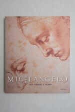 MICHELANGELO tra FIRENZE e ROMA - Mandragora Ed. 2003
