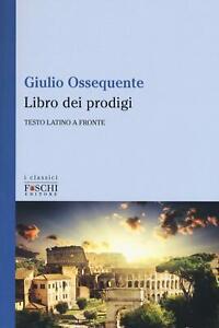 Il libro dei prodigi. Testo latino a fronte - Ossequente Giulio