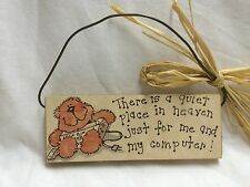 Wall Plaque-There is a Quiet Place in Heaven for me and My Computer