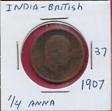 INDIA BRITISH 1/4 ANNA 1907 EDWARD VII,HEAD RIGHT,DATE AND DENOMINATION WITHIN C