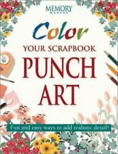 Color Your Scrapbook Punch Art: Fun and Easy Ways to Add Realistic-ExLibrary