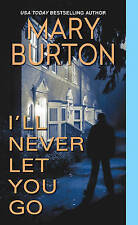 I'll Never Let You Go (Morgans of Nashville), Burton, Mary | Mass Market Paperba