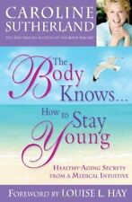 The Body Knows... How to Stay Young: Healthy-Aging
