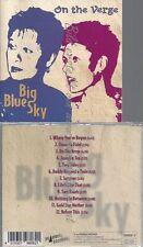 CD--BIG BLUE SKY--ON THE VERGE