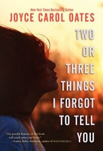 Two or Three Things I Forgot to Tell You, Oates, Joyce Carol, Good Condition, Bo