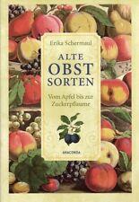 Alte Obstsorten - Vom Apfel bis zur Zuckerpflaume Landwissen Selbstversorgung