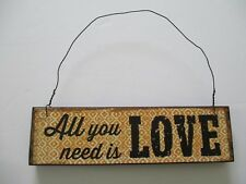 """""""All You Need Is Love"""" Distressed Vintage Style Distressed Moroccan Sign Plaque"""