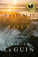 Found and the Lost : The Collected Novellas of Ursula K. Le Guin, Paperback b...