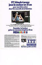 PUBLICITE  1975   ITT SCHAUB- LORENZ téléviseur MEDIACOLOR 51