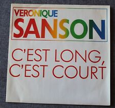 Veronique Sanson, c'est long c'est court / il a tout ce que ..., SP - 45 tours