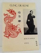 Gung Lik Kune Kung Fu Manual by H B Un, 1st Edition 1980