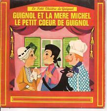 """45 TOURS / 7"""" SINGLE--GUIGNOL ET LA MERE MICHEL - LE PETIT COEUR DE GUIGNOL"""