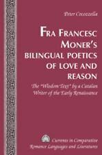 FRA FRANCESC MONER'S BILINGUAL POETICS OF LOVE AND - NEW HARDCOVER BOOK